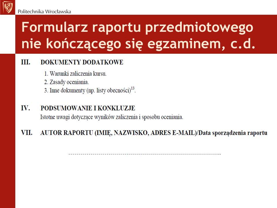Formularz raportu przedmiotowego nie kończącego się egzaminem, c.d.