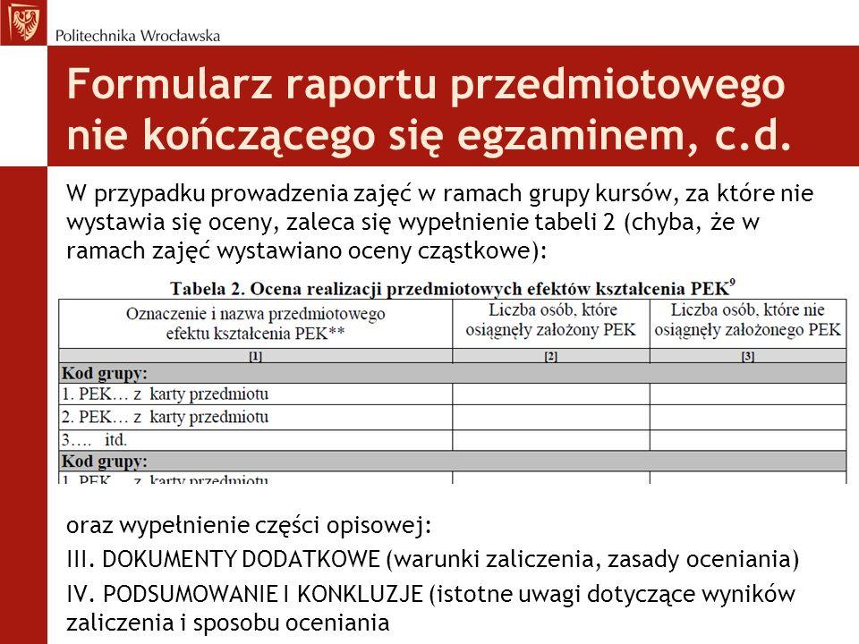 W przypadku prowadzenia zajęć w ramach grupy kursów, za które nie wystawia się oceny, zaleca się wypełnienie tabeli 2 (chyba, że w ramach zajęć wystaw