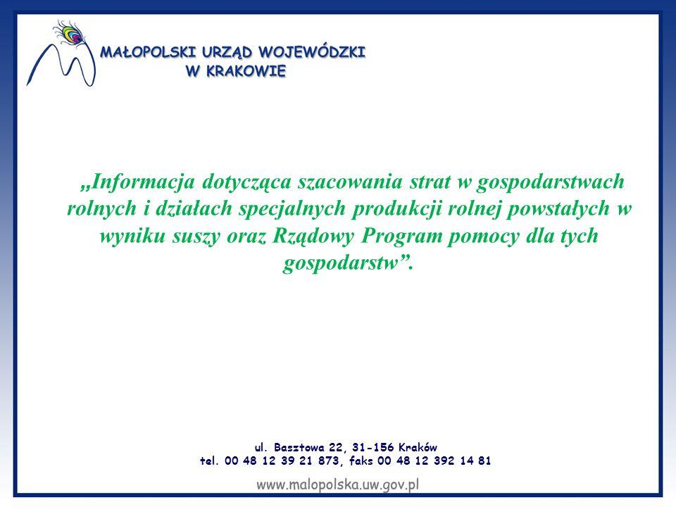 """ul. Basztowa 22, 31-156 Kraków tel. 00 48 12 39 21 873, faks 00 48 12 392 14 81 """" Informacja dotycząca szacowania strat w gospodarstwach rolnych i dzi"""