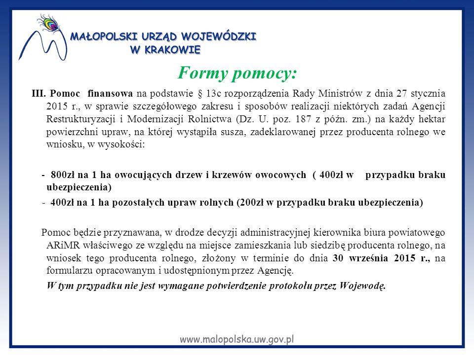 Formy pomocy: III. Pomoc finansowa na podstawie § 13c rozporządzenia Rady Ministrów z dnia 27 stycznia 2015 r., w sprawie szczegółowego zakresu i spos