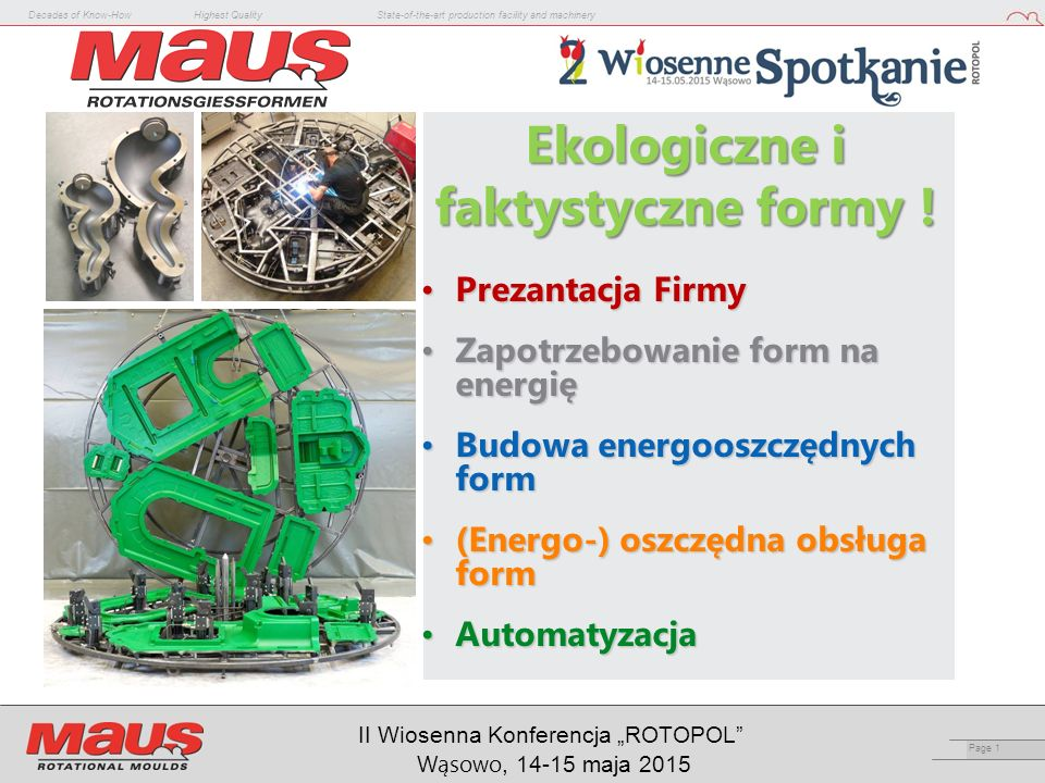 "Decades of Know-HowHighest QualityState-of-the-art production facility and machinery Page 1 II Wiosenna Konferencja ""ROTOPOL"" Wąsowo, 14-15 maja 2015"