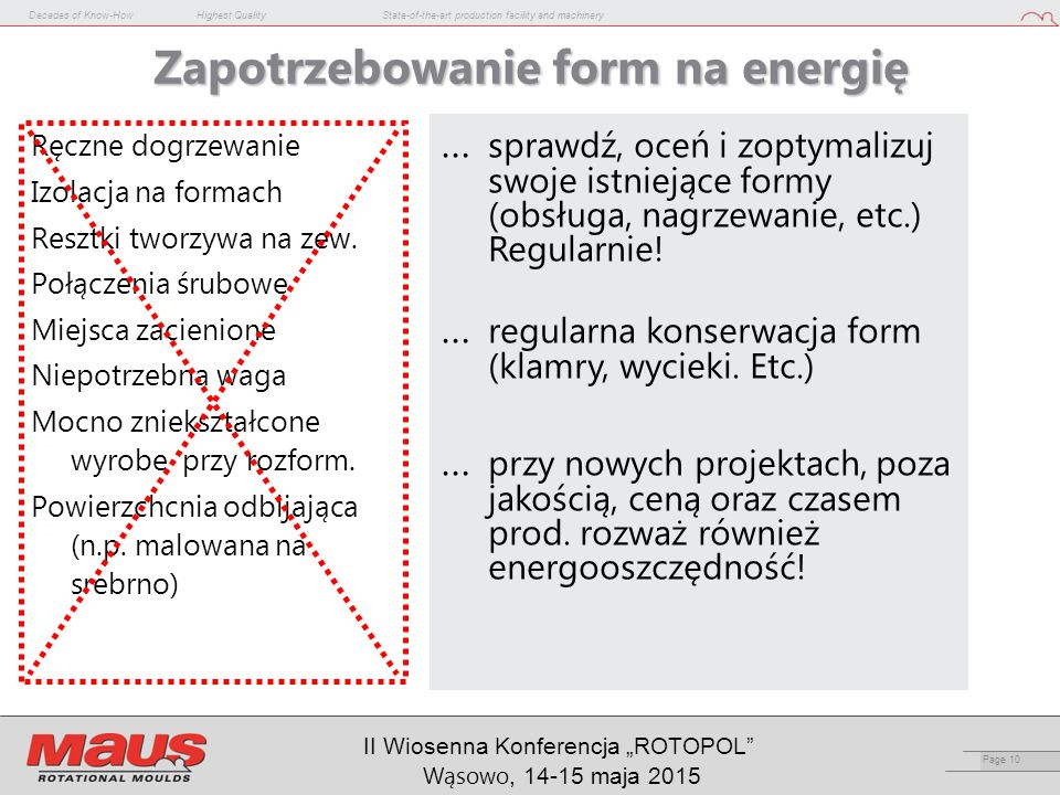 "Decades of Know-HowHighest QualityState-of-the-art production facility and machinery Page 10 II Wiosenna Konferencja ""ROTOPOL"" Wąsowo, 14-15 maja 2015"
