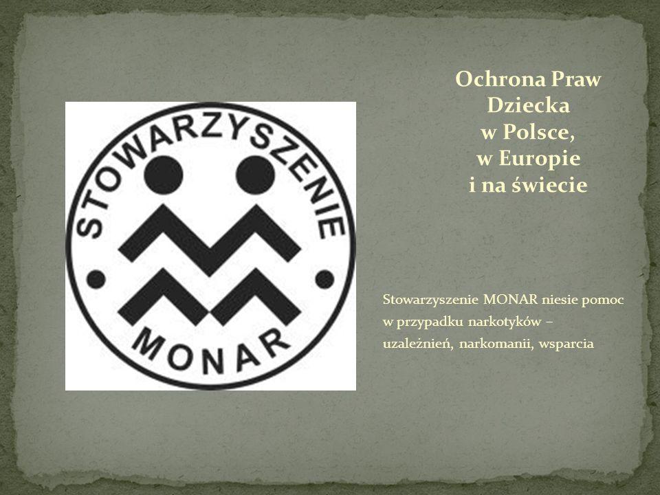 Stowarzyszenie MONAR niesie pomoc w przypadku narkotyków – uzależnień, narkomanii, wsparcia Ochrona Praw Dziecka w Polsce, w Europie i na świecie