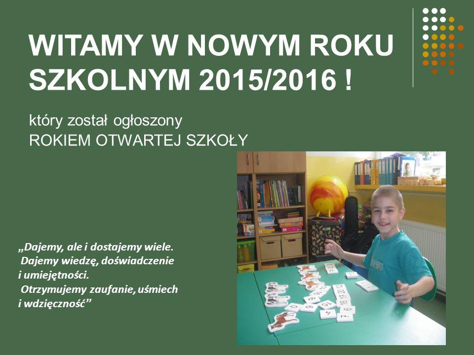 WITAMY W NOWYM ROKU SZKOLNYM 2015/2016 .
