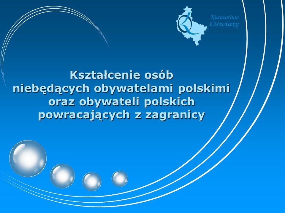 Kształcenie osób niebędących obywatelami polskimi oraz obywateli polskich powracających z zagranicy