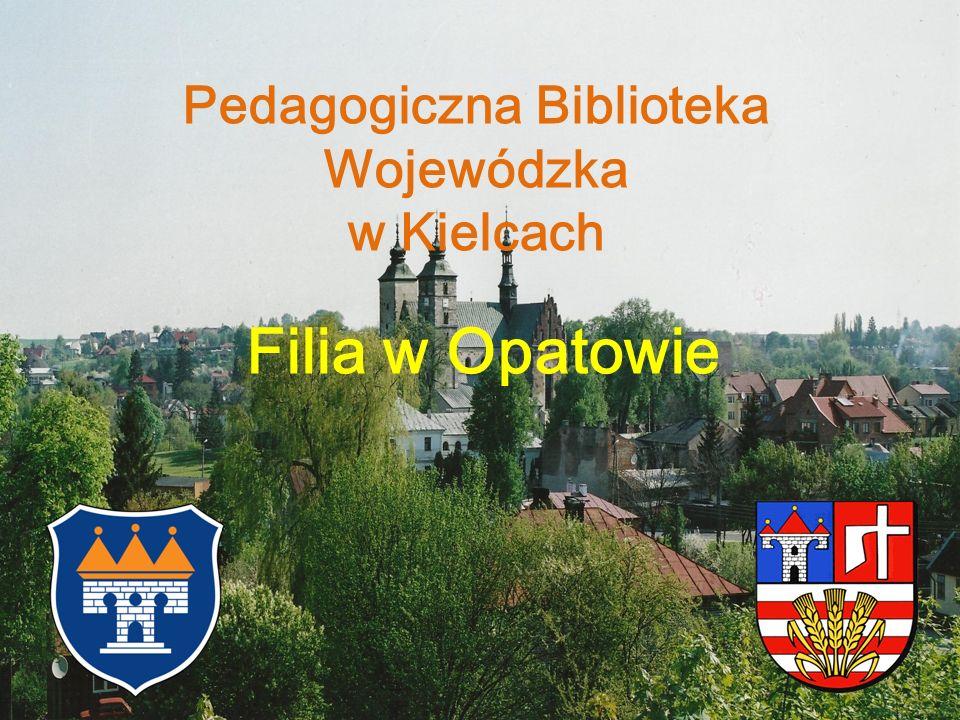 Pedagogiczna Biblioteka Wojewódzka w Kielcach Filia w Opatowie
