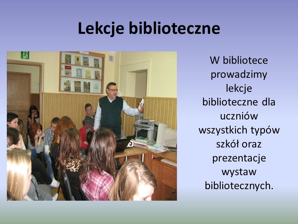 Lekcje biblioteczne W bibliotece prowadzimy lekcje biblioteczne dla uczniów wszystkich typów szkół oraz prezentacje wystaw bibliotecznych.
