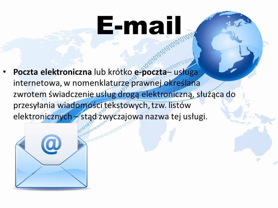 E-mail Poczta elektroniczna lub krótko e-poczta– usługa internetowa, w nomenklaturze prawnej określana zwrotem świadczenie usług drogą elektroniczną, służąca do przesyłania wiadomości tekstowych, tzw.