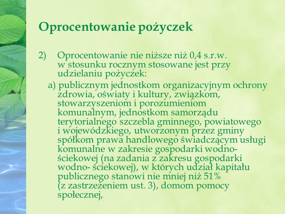 Oprocentowanie pożyczek 2)Oprocentowanie nie niższe niż 0,4 s.r.w.