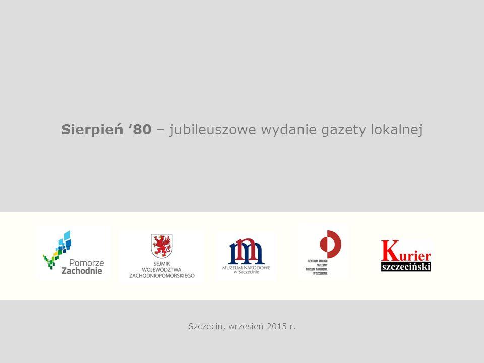 Szczecin, wrzesień 2015 r. Sierpień '80 – jubileuszowe wydanie gazety lokalnej