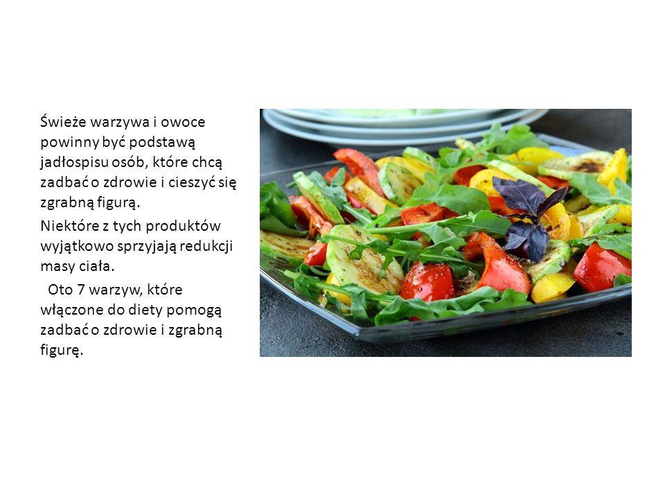 Świeże warzywa i owoce powinny być podstawą jadłospisu osób, które chcą zadbać o zdrowie i cieszyć się zgrabną figurą. Niektóre z tych produktów wyjąt