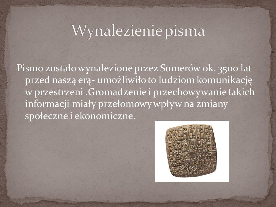 Pismo zostało wynalezione przez Sumerów ok.