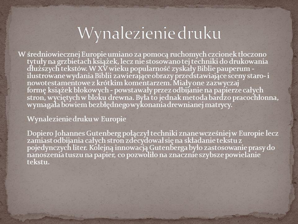 W średniowiecznej Europie umiano za pomocą ruchomych czcionek tłoczono tytuły na grzbietach książek, lecz nie stosowano tej techniki do drukowania dłuższych tekstów.