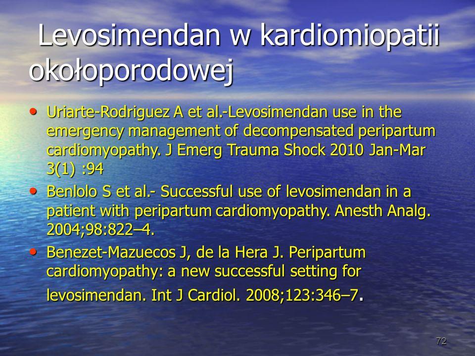 Levosimendan w kardiomiopatii okołoporodowej Levosimendan w kardiomiopatii okołoporodowej Uriarte-Rodriguez A et al.-Levosimendan use in the emergency
