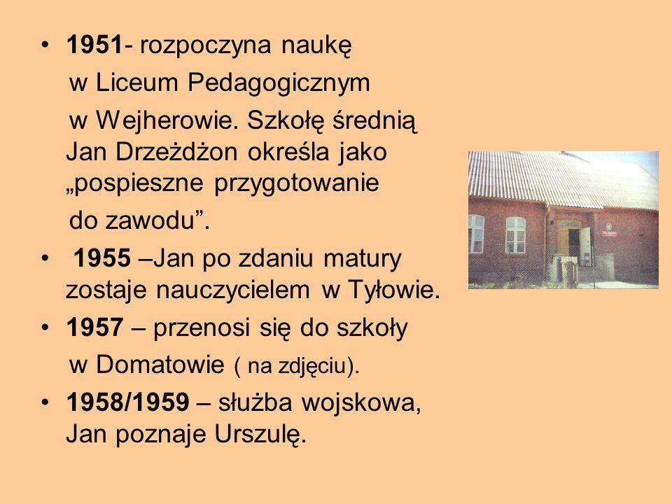 1951- rozpoczyna naukę w Liceum Pedagogicznym w Wejherowie.