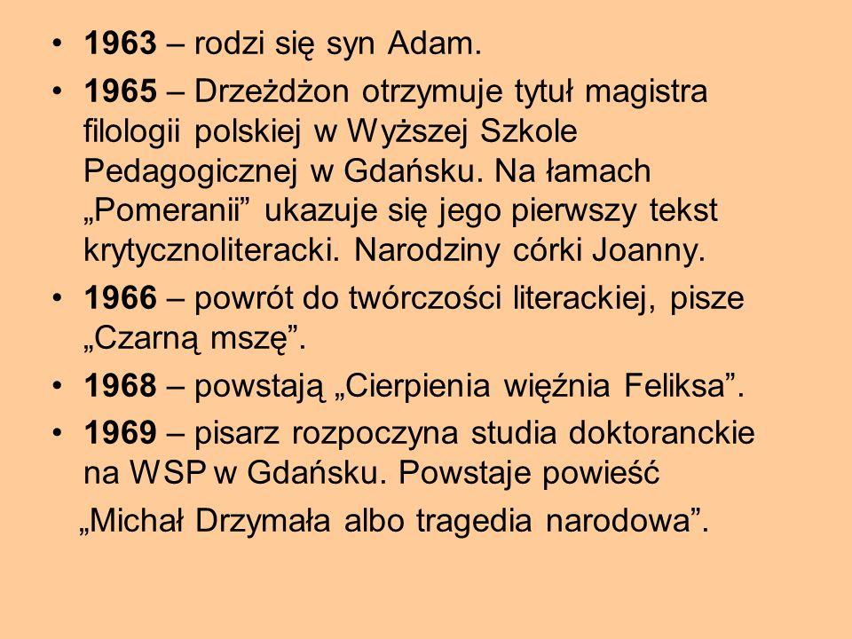 1960 – rozpoczyna pracę w szkole w Łebczu. Powstają pierwsze opowiadania pisarza, ocenione przez Franciszka Fenikowskiego jako słabe, pisarz je pali.