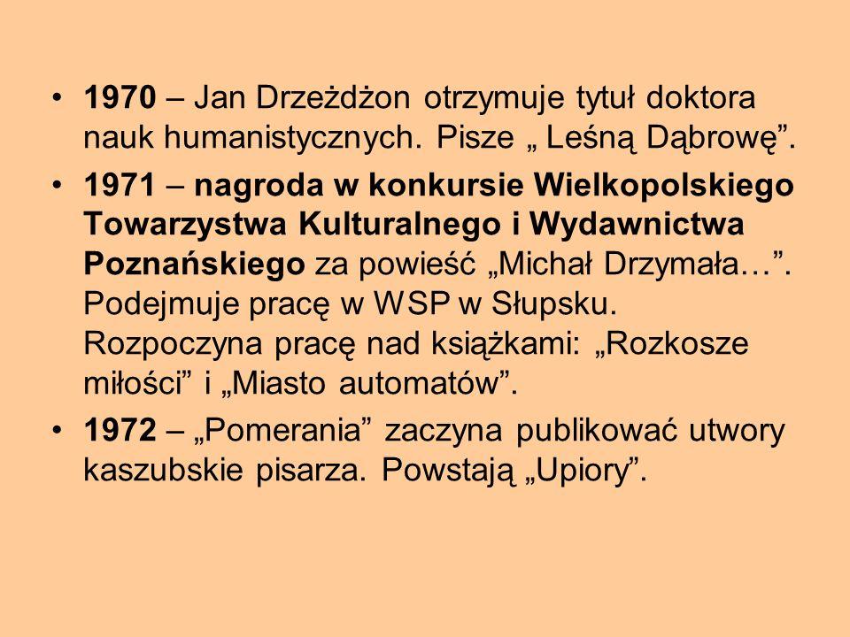 """1963 – rodzi się syn Adam. 1965 – Drzeżdżon otrzymuje tytuł magistra filologii polskiej w Wyższej Szkole Pedagogicznej w Gdańsku. Na łamach """"Pomeranii"""
