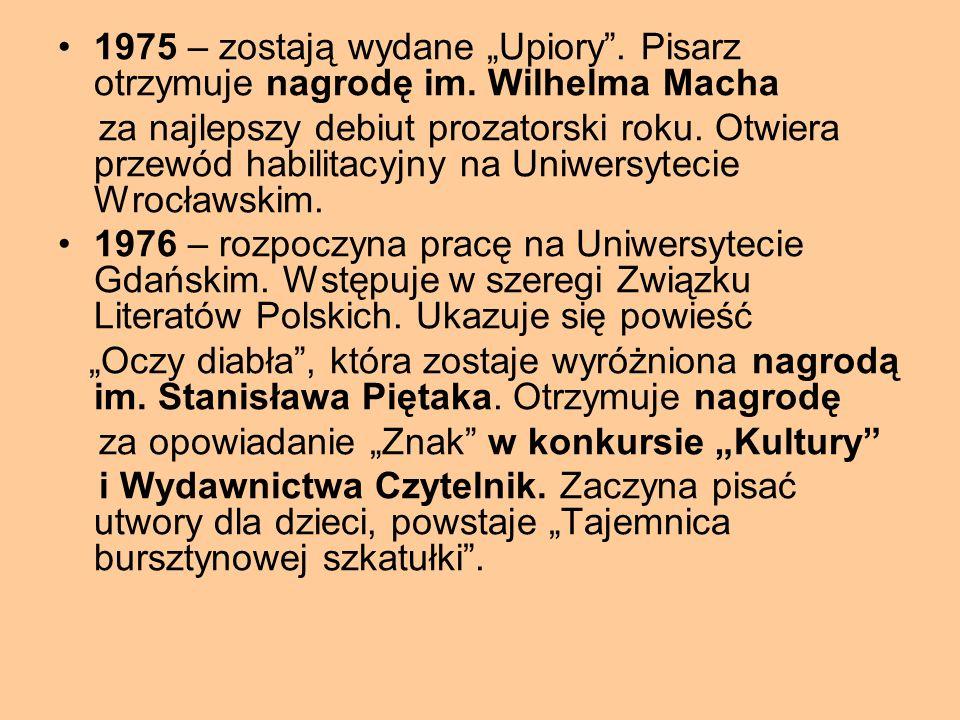 """1975 – zostają wydane """"Upiory .Pisarz otrzymuje nagrodę im."""