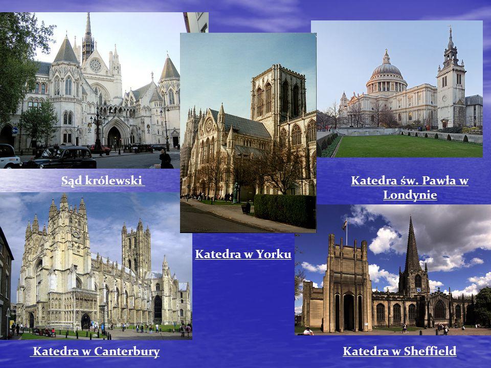Sąd królewski Katedra św. Pawła w Londynie Katedra w Yorku Katedra w Canterbury Katedra w Sheffield