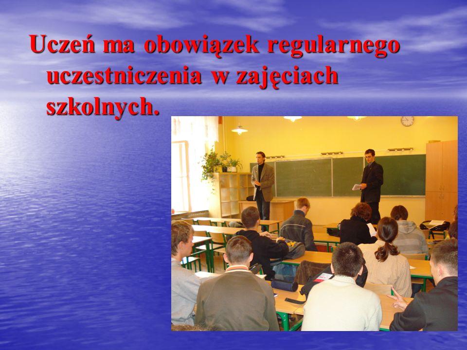 Uczeń ma obowiązek regularnego uczestniczenia w zajęciach szkolnych.