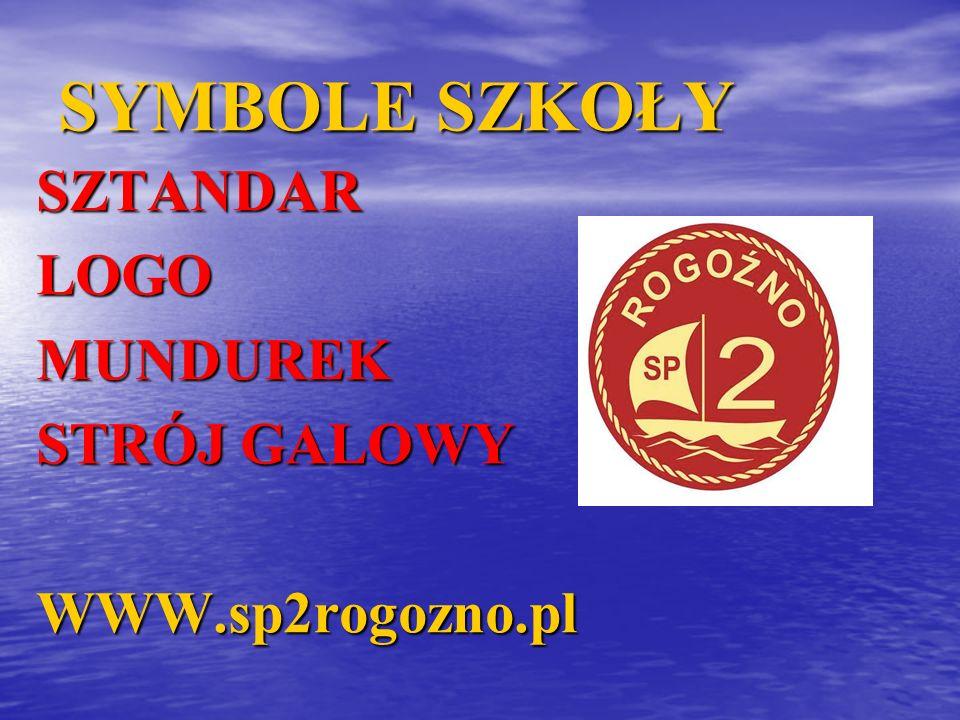 SYMBOLE SZKOŁY SZTANDARLOGOMUNDUREK STRÓJ GALOWY WWW.sp2rogozno.pl