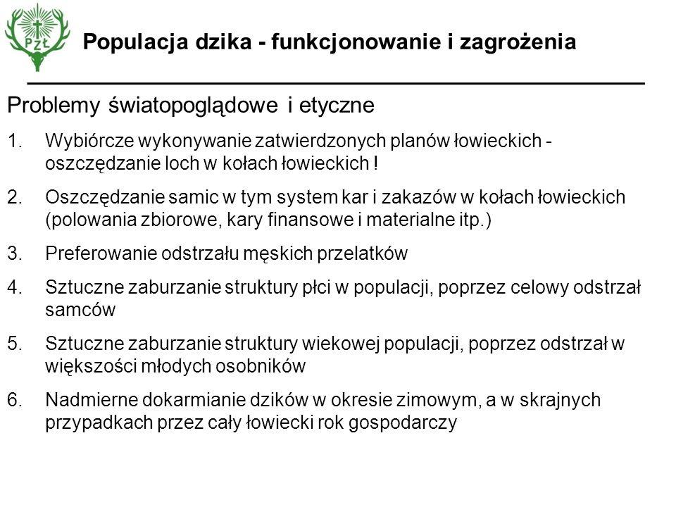 Problemy światopoglądowe i etyczne 1.Wybiórcze wykonywanie zatwierdzonych planów łowieckich - oszczędzanie loch w kołach łowieckich ! 2.Oszczędzanie s