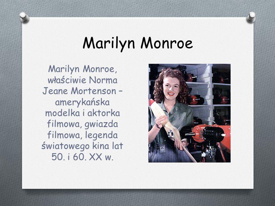 Marilyn Monroe Marilyn Monroe, właściwie Norma Jeane Mortenson – amerykańska modelka i aktorka filmowa, gwiazda filmowa, legenda światowego kina lat 50.