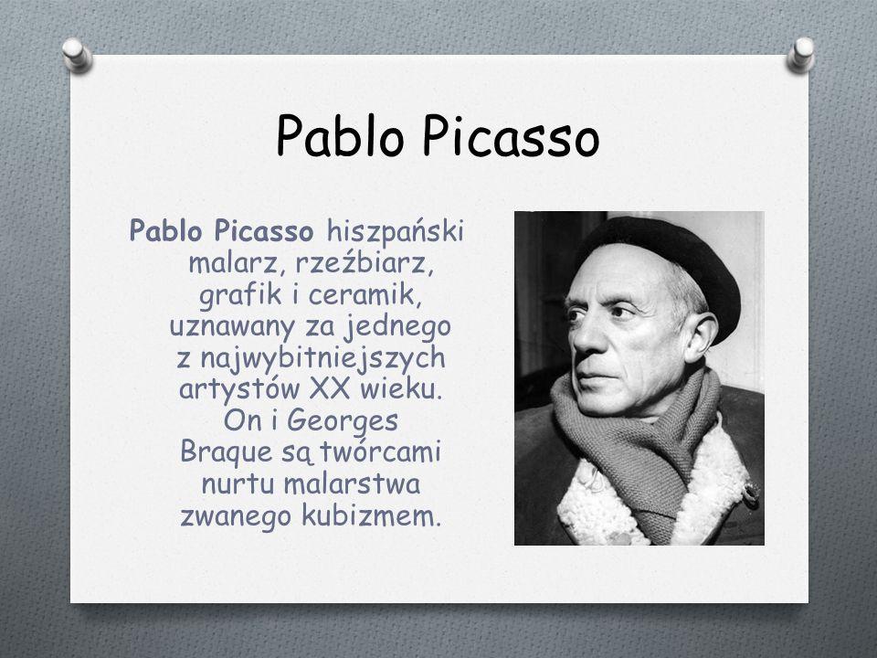 Pablo Picasso Pablo Picasso hiszpański malarz, rzeźbiarz, grafik i ceramik, uznawany za jednego z najwybitniejszych artystów XX wieku.