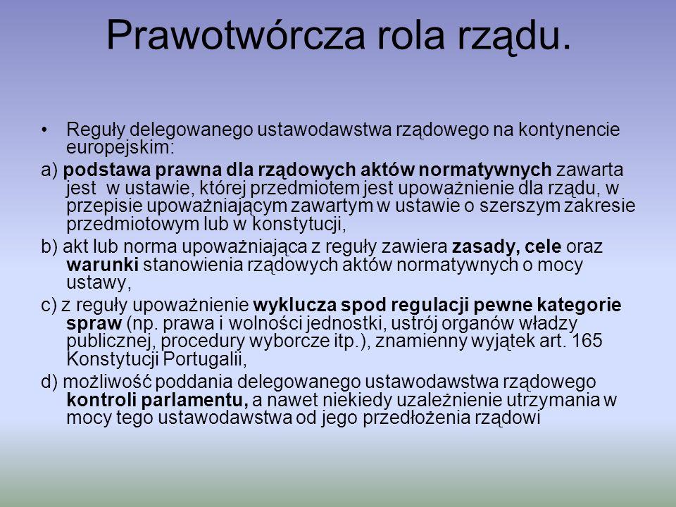 Prawotwórcza rola rządu. Reguły delegowanego ustawodawstwa rządowego na kontynencie europejskim: a) podstawa prawna dla rządowych aktów normatywnych z