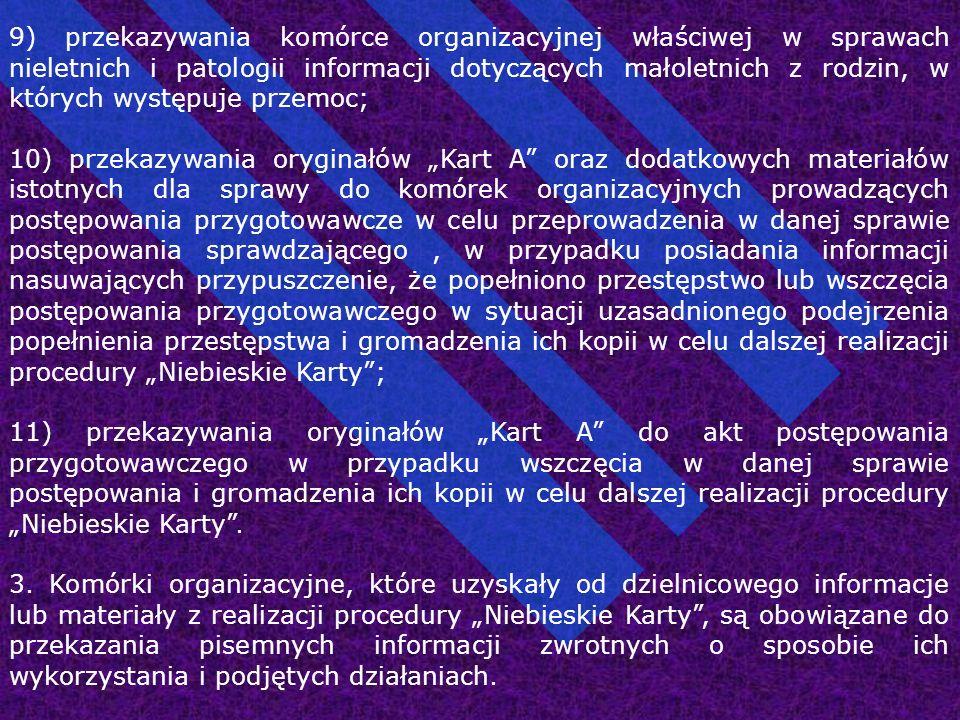 9) przekazywania komórce organizacyjnej właściwej w sprawach nieletnich i patologii informacji dotyczących małoletnich z rodzin, w których występuje p