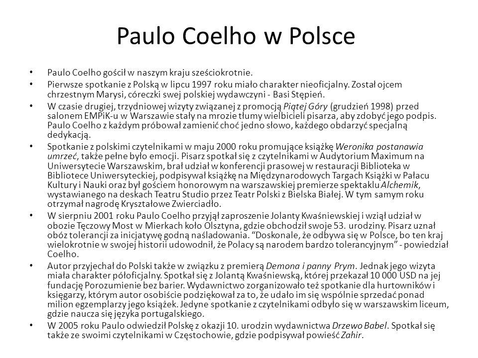 Paulo Coelho w Polsce Paulo Coelho gościł w naszym kraju sześciokrotnie. Pierwsze spotkanie z Polską w lipcu 1997 roku miało charakter nieoficjalny. Z