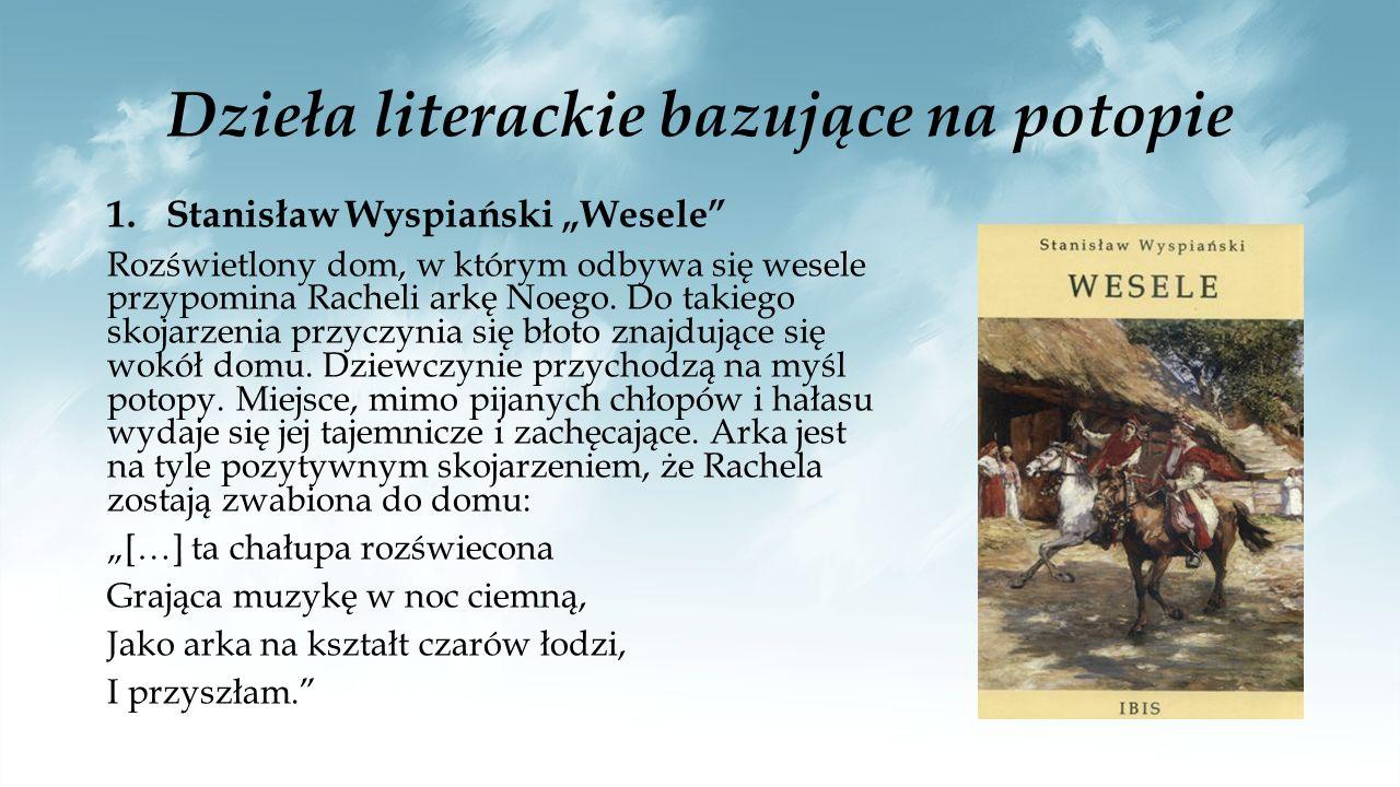 """2.Jan Kochanowski """"Pieśń o Potopie Parafraza biblijnego opisu potopu."""