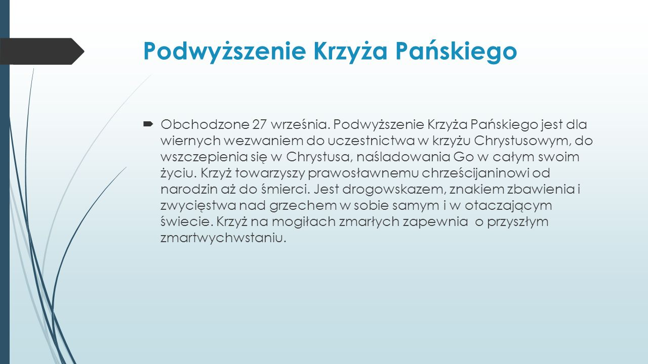 Podwyższenie Krzyża Pańskiego  Obchodzone 27 września.