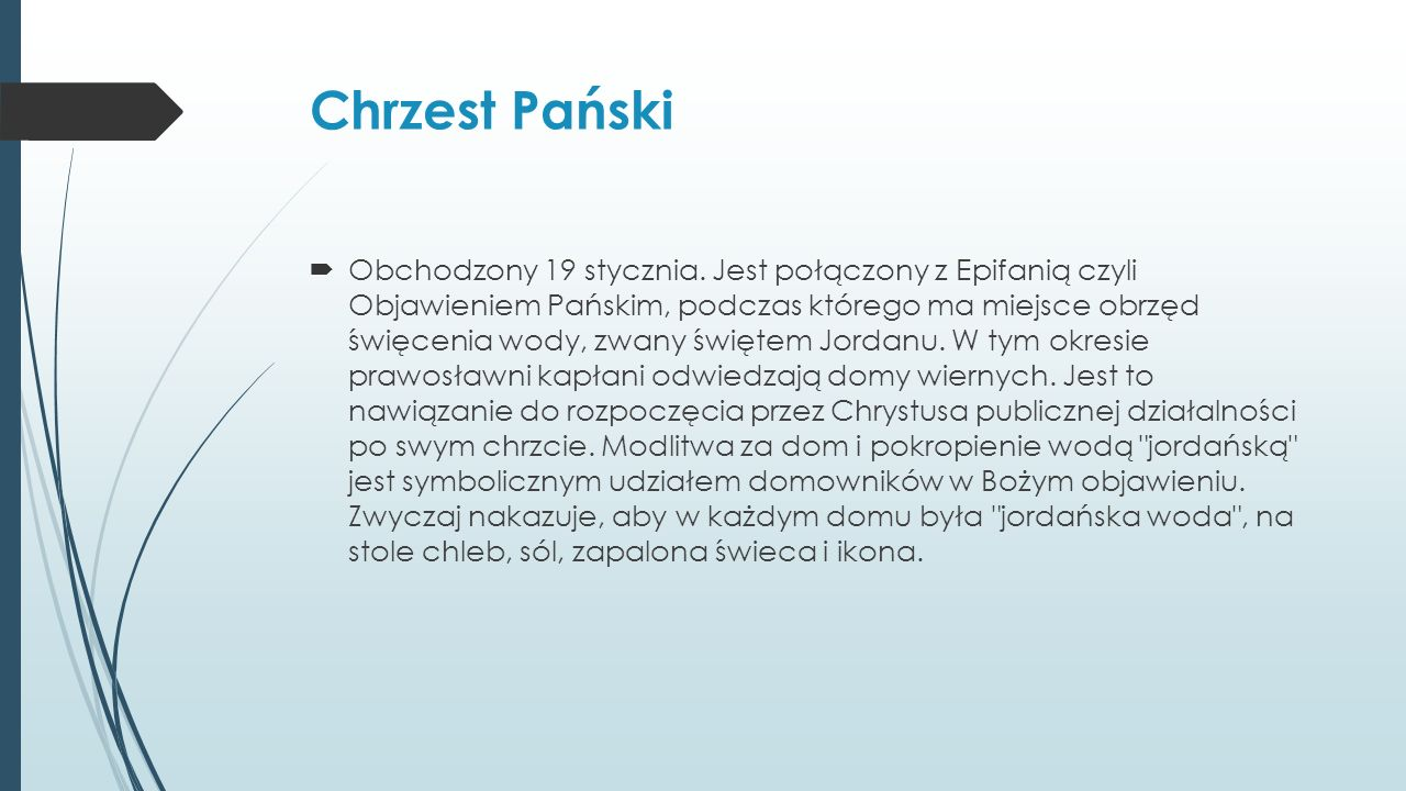 Chrzest Pański  Obchodzony 19 stycznia.