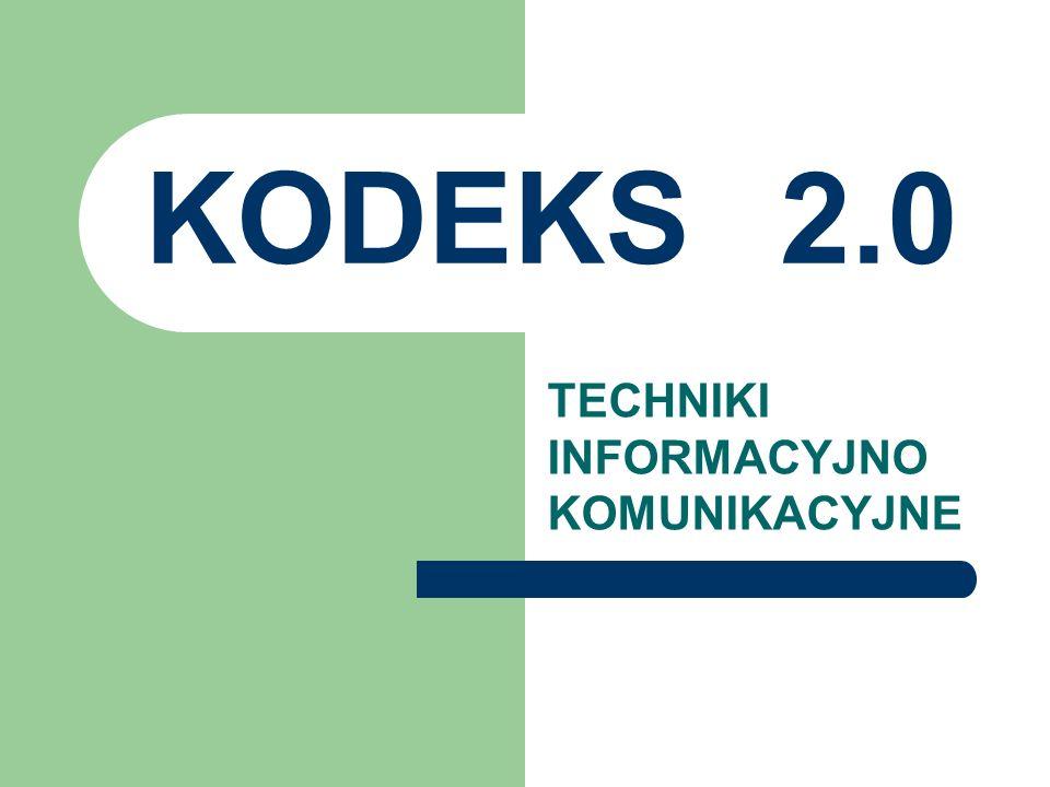 KODEKS 2.0 TECHNIKI INFORMACYJNO KOMUNIKACYJNE