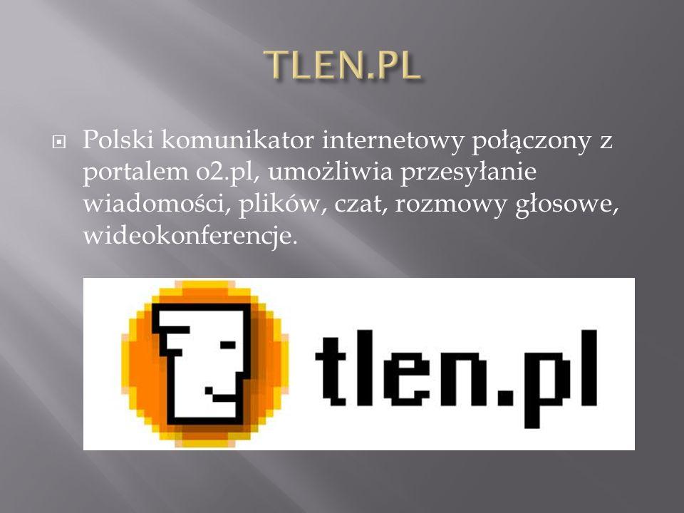  Polski komunikator internetowy połączony z portalem o2.pl, umożliwia przesyłanie wiadomości, plików, czat, rozmowy głosowe, wideokonferencje.