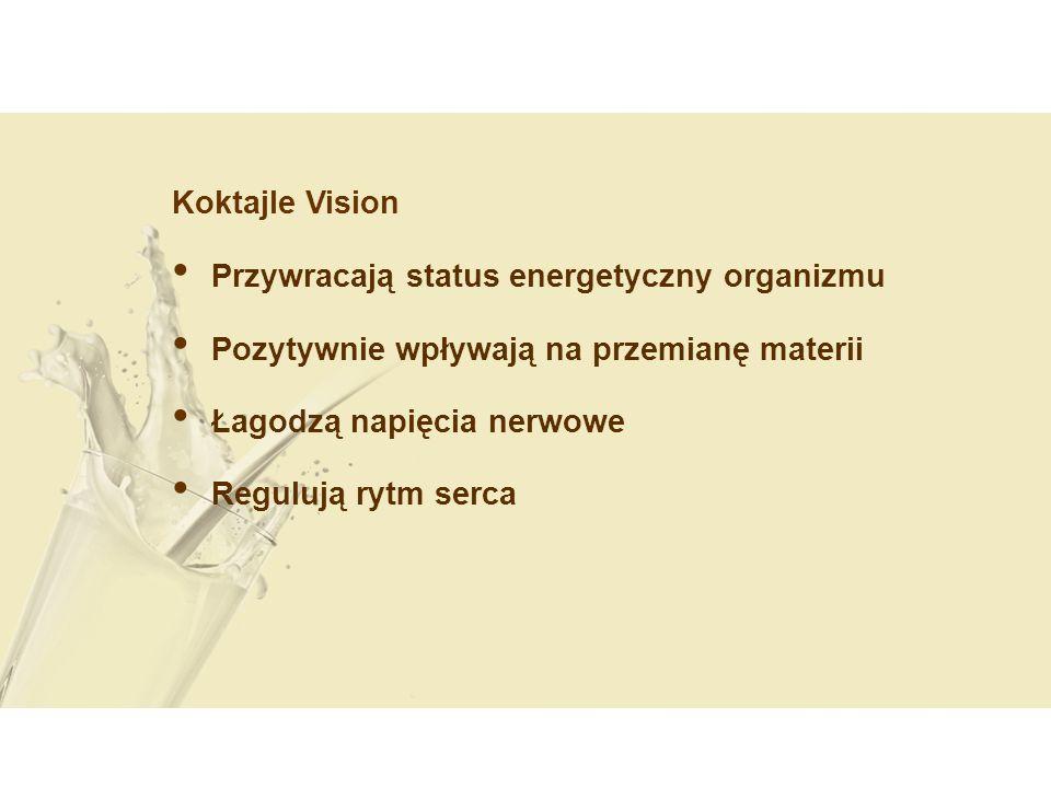 Koktajle Vision Przywracają status energetyczny organizmu Pozytywnie wpływają na przemianę materii Łagodzą napięcia nerwowe Regulują rytm serca