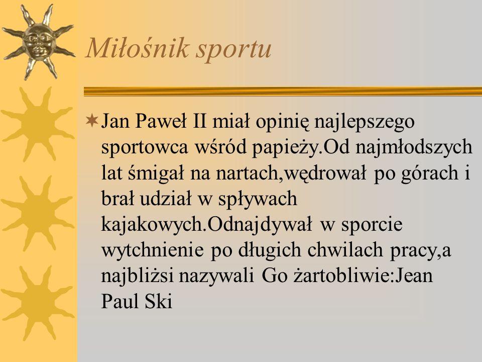 Przyjaciel młodzieży  Jan Paweł II już jako kardynał przywiązywał ogromną wagę do nauczania młodych.W niekonwencjonalne sposoby uświadamiał młodzieży
