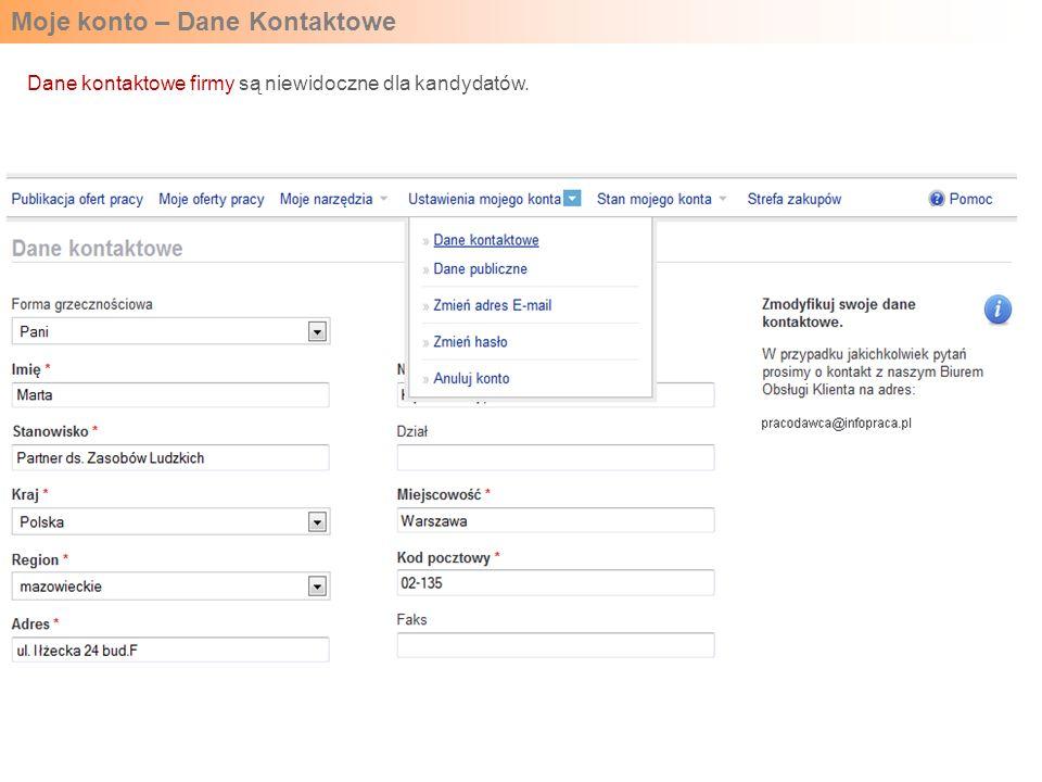 Moje konto – Dane Kontaktowe Dane kontaktowe firmy są niewidoczne dla kandydatów.