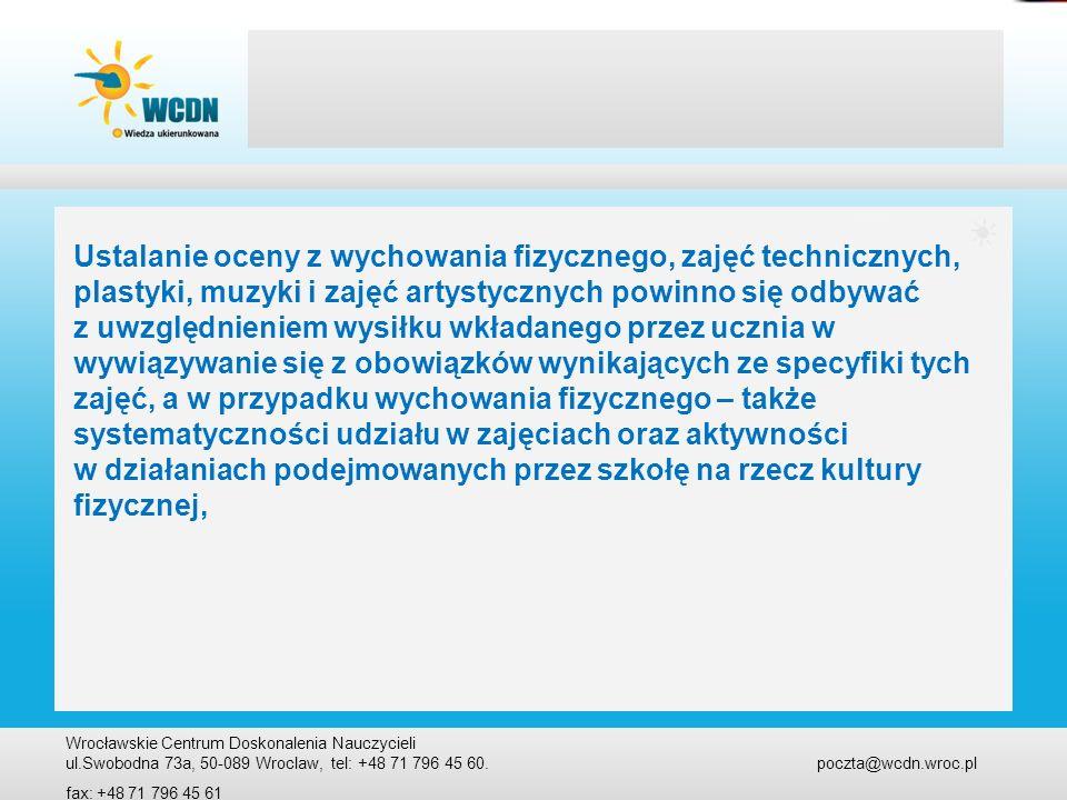 Wrocławskie Centrum Doskonalenia Nauczycieli ul.Swobodna 73a, 50-089 Wroclaw, tel: +48 71 796 45 60. poczta@wcdn.wroc.pl fax: +48 71 796 45 61 Ustalan
