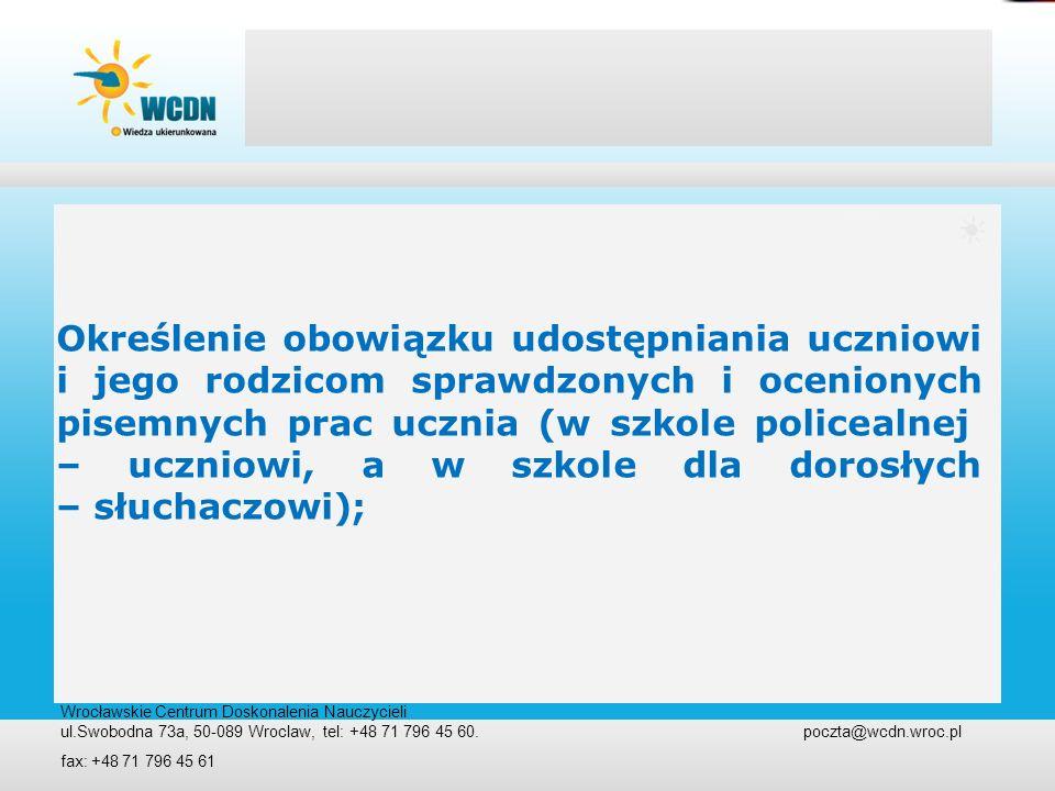 Wrocławskie Centrum Doskonalenia Nauczycieli ul.Swobodna 73a, 50-089 Wroclaw, tel: +48 71 796 45 60. poczta@wcdn.wroc.pl fax: +48 71 796 45 61 Określe