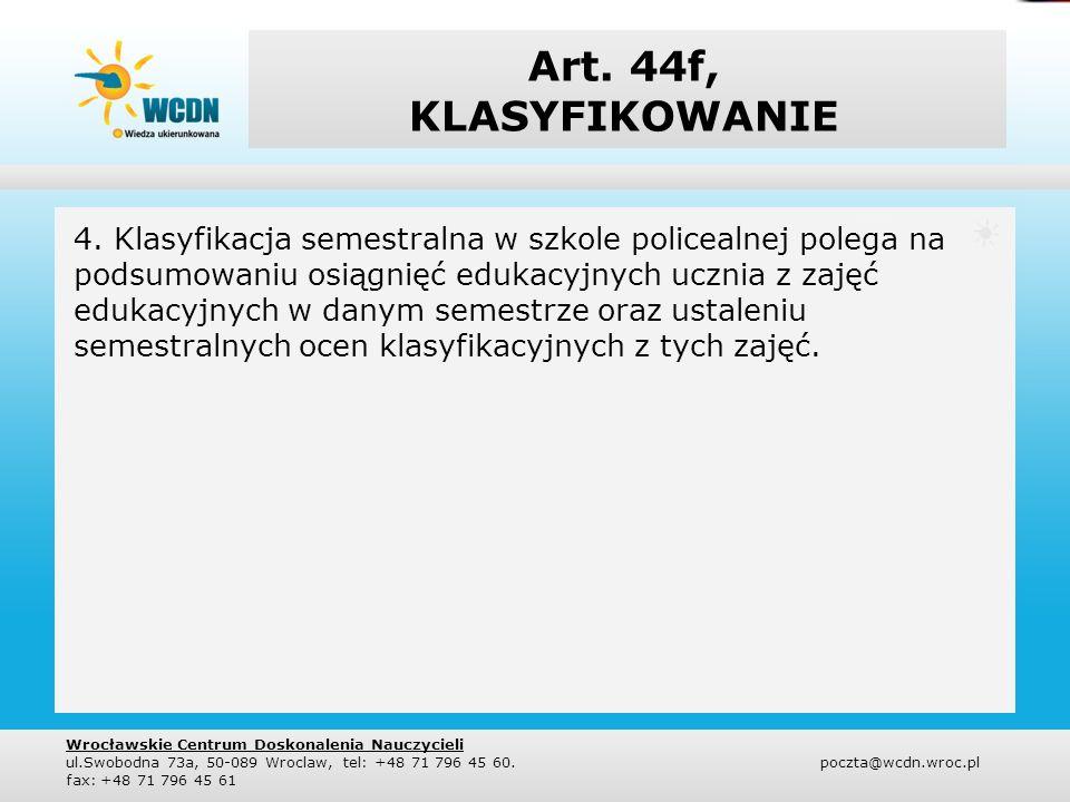 Art.44f. KLASYFIKOWANIE 5.