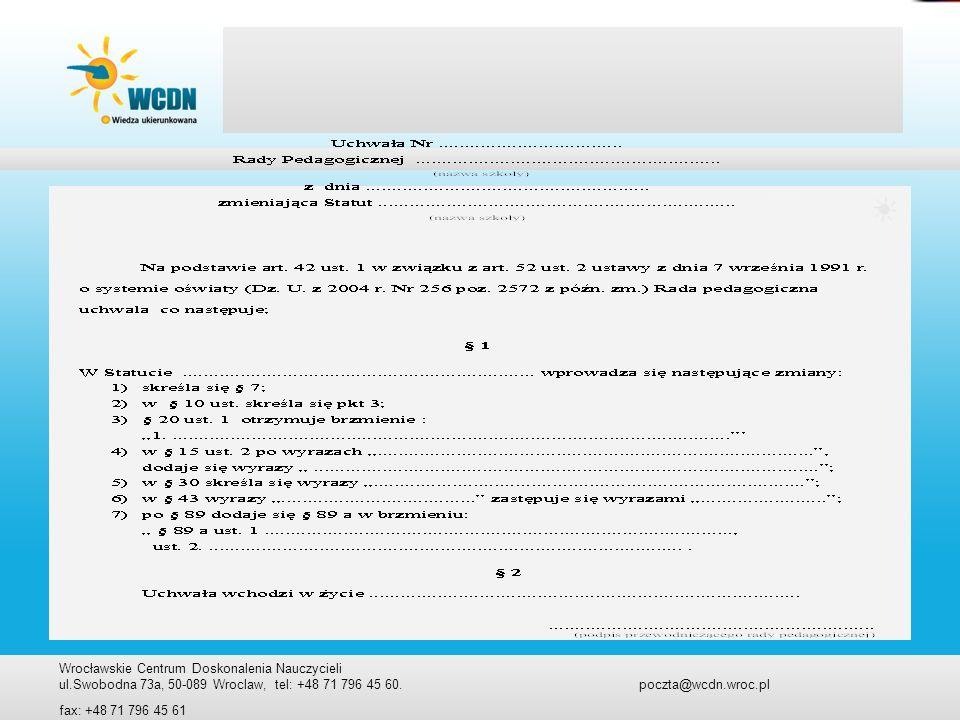 Wrocławskie Centrum Doskonalenia Nauczycieli ul.Swobodna 73a, 50-089 Wroclaw, tel: +48 71 796 45 60. poczta@wcdn.wroc.pl fax: +48 71 796 45 61