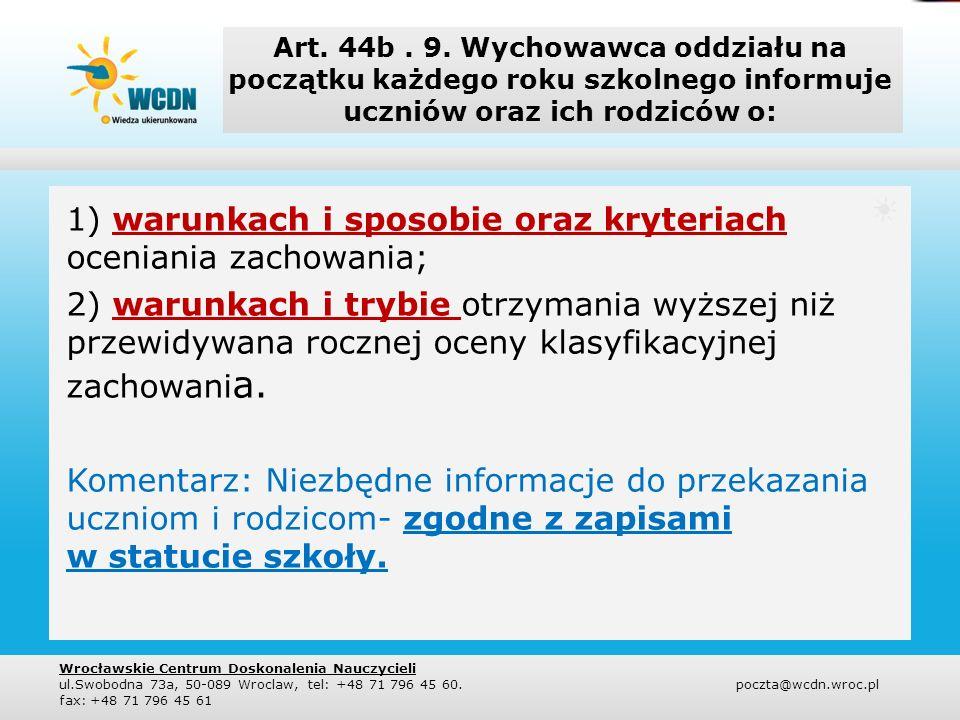 Zgodnie z zasadami techniki prawodawczej: Art.44b.