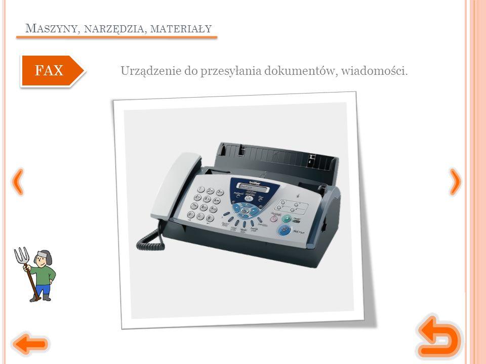 M ASZYNY, NARZĘDZIA, MATERIAŁY Urządzenie do przesyłania dokumentów, wiadomości. FAX
