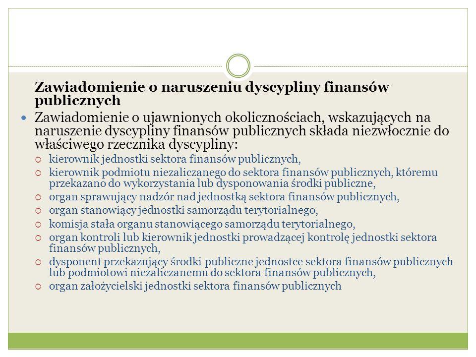 Zawiadomienie o naruszeniu dyscypliny finansów publicznych Zawiadomienie o ujawnionych okolicznościach, wskazujących na naruszenie dyscypliny finansów