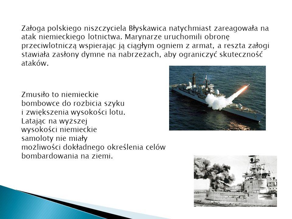 Załoga polskiego niszczyciela Błyskawica natychmiast zareagowała na atak niemieckiego lotnictwa.