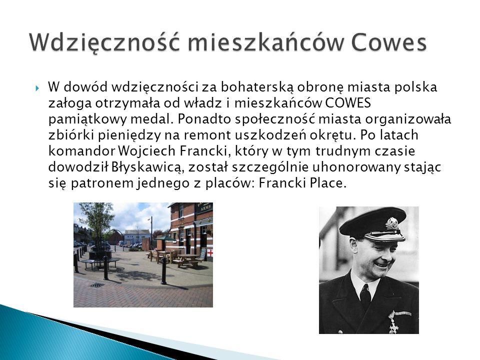  W dowód wdzięczności za bohaterską obronę miasta polska załoga otrzymała od władz i mieszkańców COWES pamiątkowy medal.
