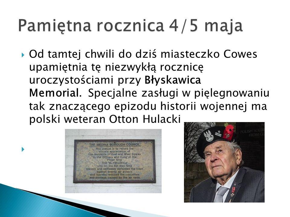  Od tamtej chwili do dziś miasteczko Cowes upamiętnia tę niezwykłą rocznicę uroczystościami przy Błyskawica Memorial.