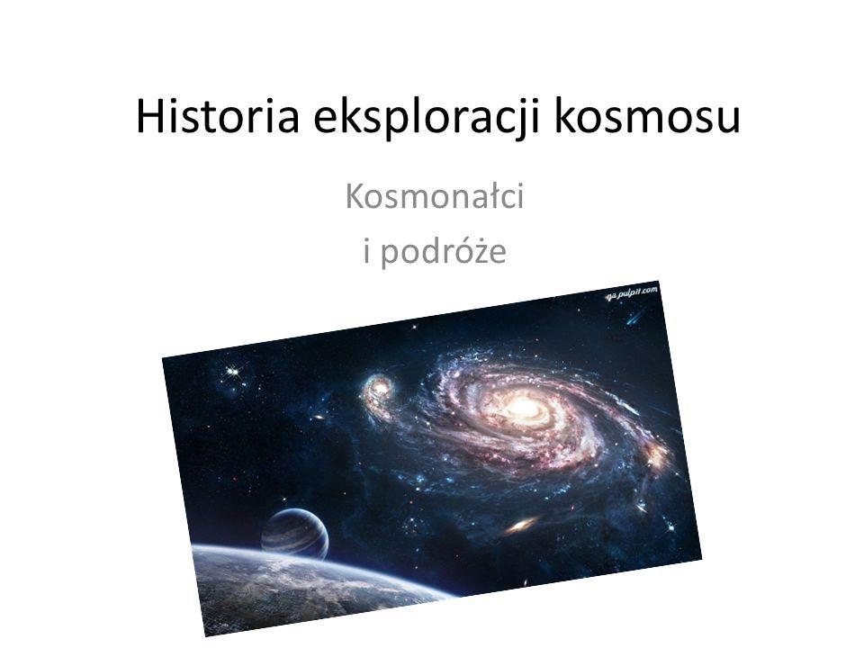 Historia eksploracji kosmosu Kosmonałci i podróże